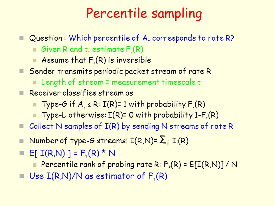 Percentile sampling E[ I(R,N) ] = Ft(R) * N